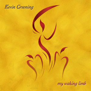 Kevin Greening My Waking Limb CD Cover